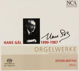 Hans Gál: Orgelwerke (SACD, NCA)