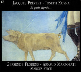 Joseph Kosma, Jacques Prévert: Et puis après... (Alpha Outhere)
