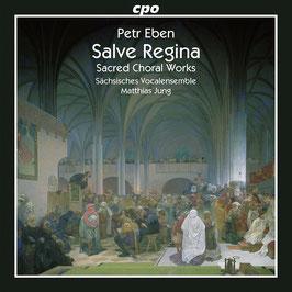 Petr Eben: Salve Regina, Sacred Choral Works (CPO)