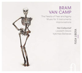 Bram van Camp: The Feasts of Fear and Agony, Music for 3 instruments, Improvisations (Fuga Libera)