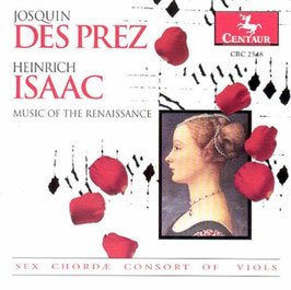 Josquin Desprez, Heirich Isaac: Music of the Renaissance (Centaur)