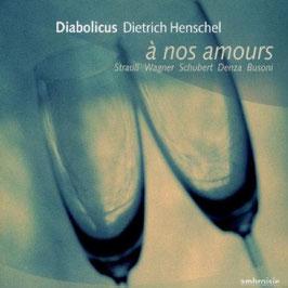 À nos amours: Strauss, Wagner, Schubert, Denza, Busoni (Ambroisie)