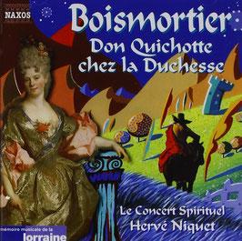 Joseph Bodin de Boismortier: Don Quichotte chez la Duchesse (Naxos)