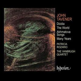 John Tavener: Diódia, The World, Akhmatova Songs, Many Years (Hyperion)
