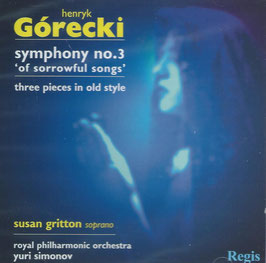 Henryk Górecki: Symphony No. 3 'of sorrowful songs', Three pieces in old style (Regis)