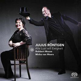 Julius Röntgen: Alle Lust will Ewigkeit (SACD, Challenge Classics)