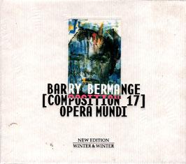 Barry Bermange: Composition 17 (Opera Mundi) (Winter & Winter)