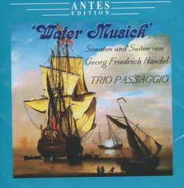 Georg Friedrich Händel: Water Musick, Sonaten und Suiten (Antes)