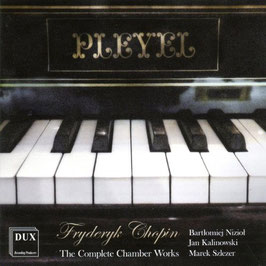 Frédéric Chopin: The Complete Chamber Works (Dux)