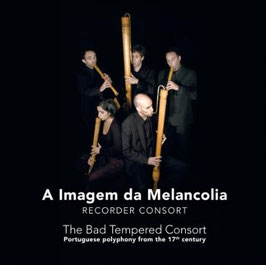 The Bad Tempered Consort, Portuguese polyphony from teh 17th century (Challenge Classics)