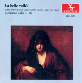La belle voilée, 17th Century French Lute music by Jacques Gallot and others (Centaur)