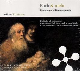 Johann Sebastian Bach, Christoph Graupner, Georg Philipp Telemann: Bach und mehr (Chrismon)
