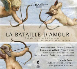 La Bataille d'Amour, Tabulatures and Chansons in the French Renaissance (Coviello Classics)