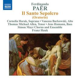 Ferdinando Paër: Il Santo Sepolcro (Oratorium) (Naxos)