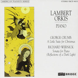 George Crumb: A Little Suite for Christmas, Richard Wernick: Reflections of a Dark Light (Bridge)