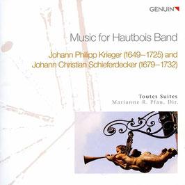 Johann Philipp Krieger, Johann Christian Schieferdecker: Music for Hautbois Band (Genuin)