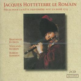 Jacques Hotteterre le Romain: Pièces pour la flute traversière avec la basse 1715 (2CD, Accent)