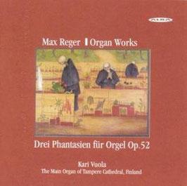 Max Reger: Organ Works, Drei Phantasien für Orgel Op. 52 (Alba)