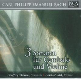Carl Philipp Emanuel Bach: 3 Sonaten für Cembalo und Violine (NCA)