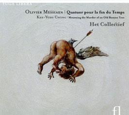 Olivier Messiaen: Quatuor pour la fin du Temps, Kee-Yong Chong: Mouring the Murder of an Old Banyan Tree (Fuga Libera)