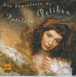 Les Fantaisies de Patricia Petibon (Virgin)