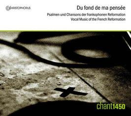 Du fond de ma pensée, Psalmen und Chansons der frankophonen Reformation (Christophorus)