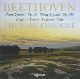 Ludwig van Beethoven: Piano Quartet op. 16, String Quartet op. 104, Eyeglass Duo for Viola and Cello (Hyperion)