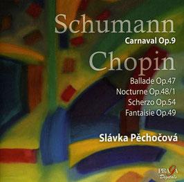 Robert Schumann: Carnaval Op. 9, Frédéric Chopin: Ballade Op. 47, Nocturne Op. 48/1, Scherzo Op. 54, Fantaisie Op. 49 (SACD, Praga)