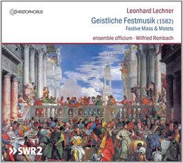 Leonard Lechner: Geistliche Festmusik 1582, Festive Mass & Motets (Christophorus)