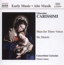 Giacomo Carissimi: Mass for Three Voices, Six Motets (Naxos)