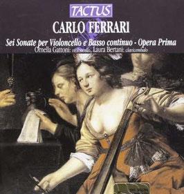 Carlo Ferrari: Sei Sonate per Violoncello e Basso continuo, Opera Prima (Tactus)