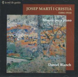 Josep Martí i Cristià: Música per a piano (La mà de guido)