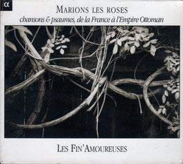 Marions les roses, Chansons & psaumes, de la France à l'Empire Ottoman (Alpha)