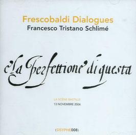 Francesco Tristano Schlimé: Frescobaldi Dialogues (Sisyphe)