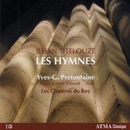 Jehan Titelouze: Les Hymnes (2CD, Atma)