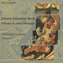 Johann Sebastian Bach: Préludes et autres fantaisies (Agogique)