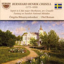 Bernhard Crusell: Septet in E flat major (Beethoven, arr. Crusell), Fantasy on Swedish National Melodies (Sterling)