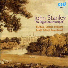John Stanley: Six Organ Concertos Op. 10 (CRD)