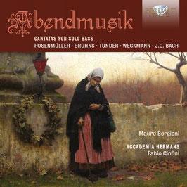 Abendmusik, Cantatas for Solo Bass: Rosenmüller, Bruhns, Tunder, Weckmann, JC Bach (Brilliant)