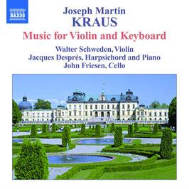 Joseph Martin Kraus: Complete Chamber Music with Keyboard (2CD, Naxos)