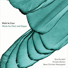 Niels la Cour: Works for Choir and Organ (DaCapo)