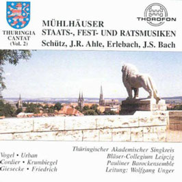 Mühlhäuser Staats-, Fest-, und Ratsmusiken: Schütz, Ahle, Erlebach, Bach (Thorofon)
