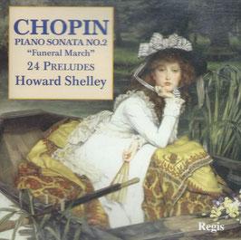 Frédéric Chopin: 24 Préludes, Piano Sonata No. 2, Funeral March (Regis)