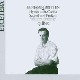 Benjamin Britten: Hymn to St. Cecilia, Sacred and Profane (Etcetera)