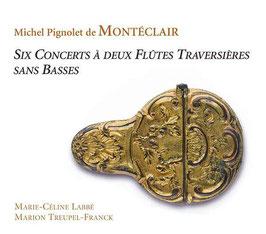 Michel Pignolet de Montéclair: Six Concerts à deux Flutes Traversières sans Basses (Ramée)