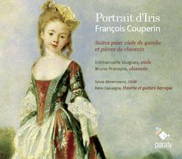 François Couperin: Portrait d'Iris, Suites pour viole de gambe et pièces de clavecin (Paraty)