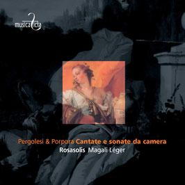 Giovanni Battista Pergolesi, Nicola Antonio Porpora: Cantate e sonate da camera (Musica Ficta)