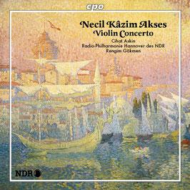 Necil Kazim Akses: Violin Concerto (CPO)