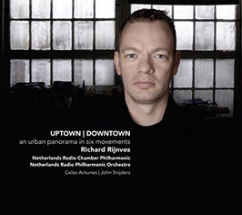 Richard Rijnvos: Uptown Downtown, an urban panorama in six movements (Challenge Classics)