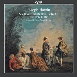 Joseph Haydn: Six Divertimenti Hob. IV:6-11, Trio Hob. XI:82 (CPO)